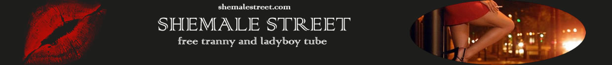 best shemale and ladyboy tubes
